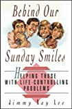 Behind Our Sunday Smiles, Jimmy R. Lee, 0801056675