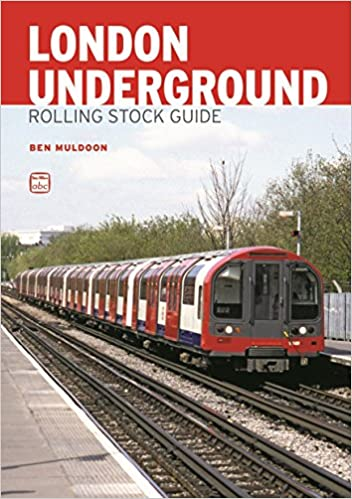 ABC London Underground Rolling Stock Guide by Ben Muldoon (17-Jul-2014)