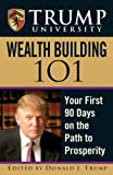 img - for Trump University Wealth Building 101: Your First 90 Days on the Path to Prosperity book / textbook / text book