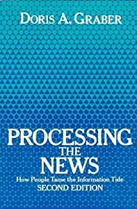 Processing the News: How People Tame the Information Tide