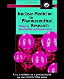 Nuclear Medicine in Pharmaceutical Research, , 0748406883