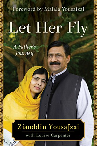 Let Her Fly: A Father's Journey by [Yousafzai, Ziauddin]