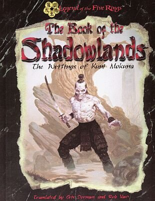 The Book of the Shadowlands: The Writings of Kuni Mokuna (Legend of the Five Rings), Kuni Mokuna