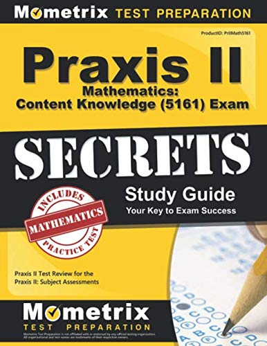 Praxis II Mathematics: Content Knowledge (5161) Exam Secrets Study Guide: Praxis II Test Review for the Praxis II: Subject Assessments (Best Math Related Jobs)