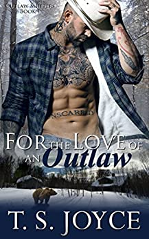 For the Love of an Outlaw (Outlaw Shifters Book 1) by [Joyce, T. S.]