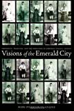Visions of the Emerald City, Mark Overmyer-Velazquez, 0822337908