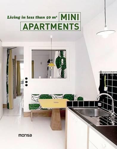 Descargar Libro Mini Apartments. Living In Less Than 50 M2 Monsa