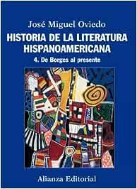 Historia de la literatura hispanoamericana: 4. De Borges