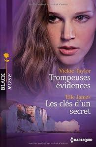 Trompeuses évidences - Les clés d'un secret par Vickie Taylor