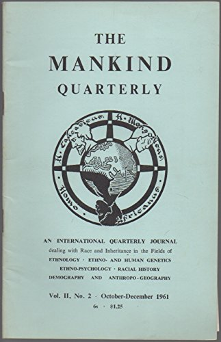 The Mankind Quarterly, vol. 2, no. 2 (October-December 1961): Mankind Quarterly under Attack; Todas & Kotas of Nilgiri Hills; Scientific Racism of Juan Comas; Anthropology in India since 1938; etc. (Scientific Racism The Eugenics Of Social Darwinism)