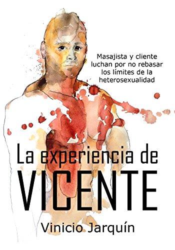 Vicente: Masajista y cliente luchan por no rebasar los límites de la heterosexualidad (Spanish Edit