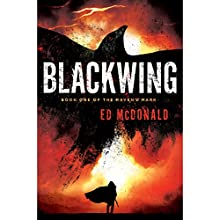 Blackwing: Raven's Mark, Book 1 Audiobook by Ed McDonald Narrated by Colin Mace