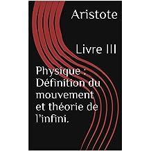Physique : Définition du mouvement et théorie de l'infini.: Livre III (French Edition)