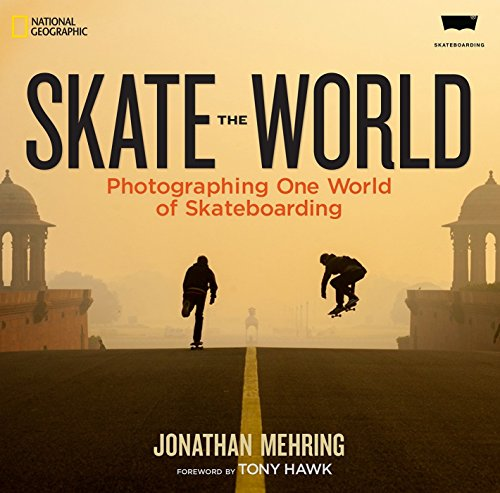 (Skate the World: Photographing One World of Skateboarding)