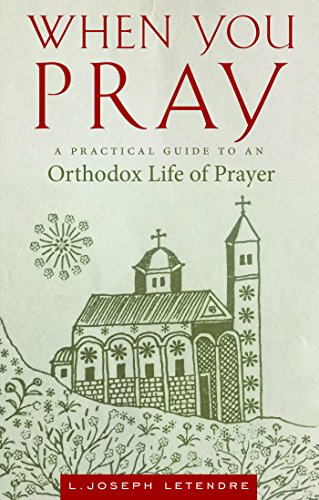 Read When You Pray: A Practical Guide to an Orthodox Life of Prayer<br />PDF