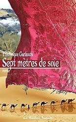 Sept mètres de soie (French Edition)