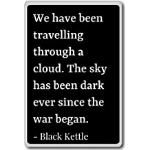 We have been travelling through a cloud. The s... - Black Kettle quotes fridge magnet, Black