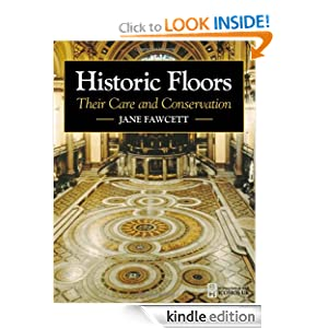 Historic Floors: Their History and Conservation Jane Fawcett