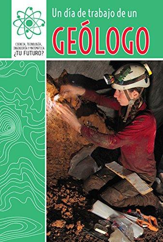 un-dia-de-trabajo-de-un-geologo-a-day-at-work-with-a-geologist-ciencia-tecnologia-ingenieria-y-matematica-tu-futuro-super-stm-careers-english-and-spanish-edition