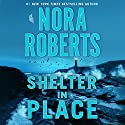 Shelter in Place Audiobook by Nora Roberts Narrated by To Be Announced