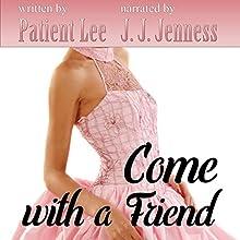 Come with a Friend | Livre audio Auteur(s) : Patient Lee Narrateur(s) : JJ Jenness