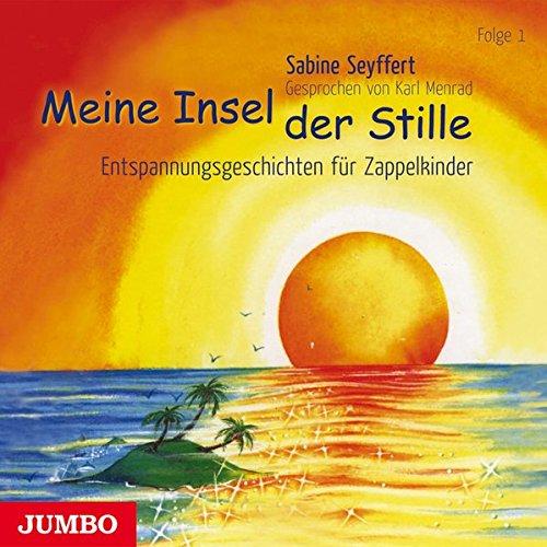 Meine Insel der Stille 1. CD: Entspannungsgeschichten fur Zappelkinder