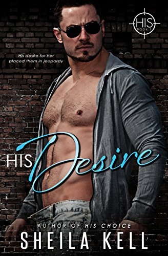 His Desire (HIS Series Book 1) by [Kell, Sheila]
