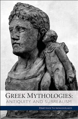Greek Mythologies: Antiquity and Surrealism (Cultural Politics, Socioaesthetics, Beginnings)
