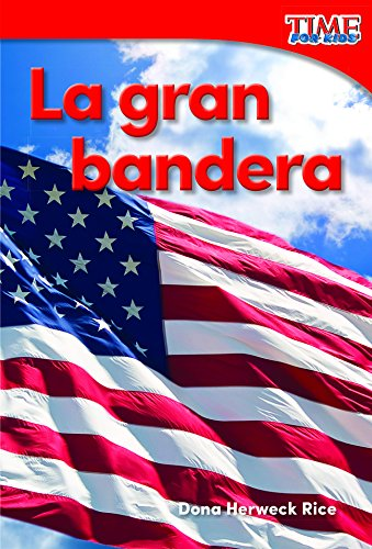 la-gran-bandera-grand-old-flag-time-for-kidsr-nonfiction-readers-spanish-edition