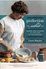 Perfection Salad: Women and Cooking at the Turn of the Century (California Studies in Food and Culture) Paperback