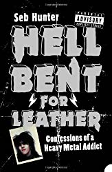 Hell Bent for Leather. Confessions of a Heavy Metal Addict