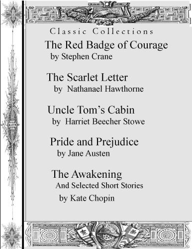 Classic Collection: Red Badge of Courage, The Scarlet Letter, Uncle Tom's Cabin, Pride and Predjuice, and The Awakening (Classic Collections) - State Classic Collection