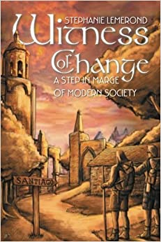 Book Witness of Change: A Step in Marge of Modern Society by Stephanie Lemerond (2015-05-04)