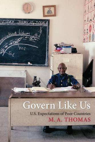 Govern Like Us: U.S. Expectations Of Poor Countries