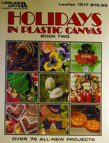 Holidays in Plastic Canvas Book Two (Leisure Arts Leaflet #1517)