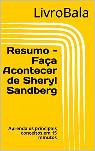 Resumo - Faça Acontecer de Sheryl Sandberg: Aprenda os principais conceitos em 15 minutos