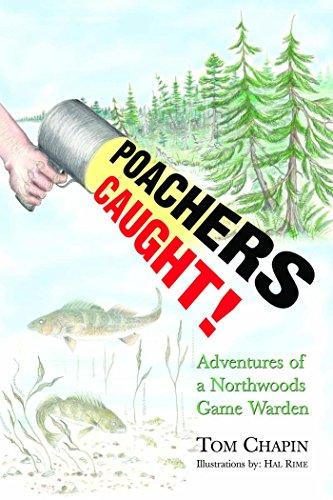 Poachers Caught!: Adventures of a Northwoods Game Warden