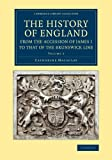 The History of England from the Accession of James I to That of the Brunswick Line: Volume 5, from the Death of Charles I to the Restoration of Charles II, Macaulay, Catharine, 1108067603