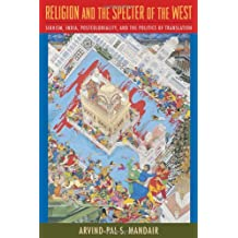 Religion and the Specter of the West: Sikhism, India, Postcoloniality, and the Politics of Translation