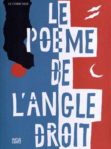 Le Corbusier: Le poème de lŽangle droit