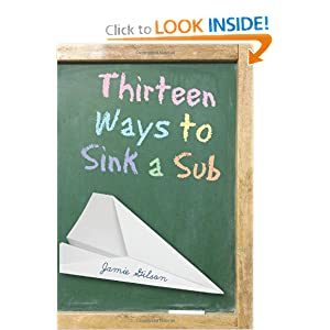 Thirteen Ways to Sink a Sub Jamie Gilson