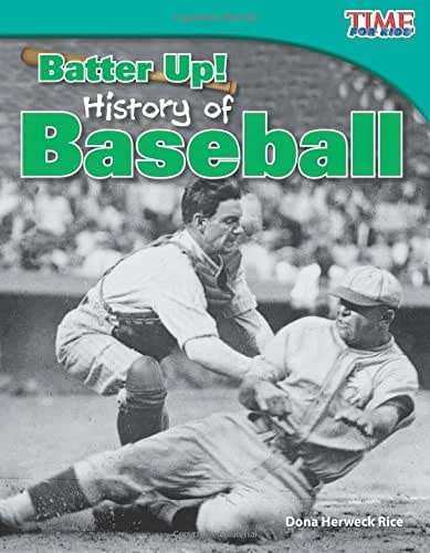 Teacher Created Materials - TIME For Kids Informational Text: Batter Up! History of Baseball - Grade 3 - Guided Reading Level Q