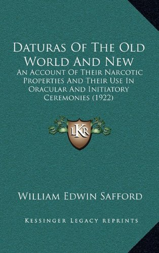 Safford Collection (Daturas of the Old World and New: An Account of Their Narcotic Properties and Their Use in Oracular and Initiatory Ceremonies (1922))