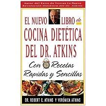 El Nuevo Libro De Cocina Dietetica Del Dr Atkins: Con Recetas Rapidas Y Sencillas (Spanish Edition)