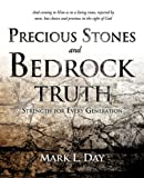 Precious Stones and Bedrock Truth, Mark L. Day, 1609571371