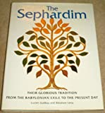 img - for The Sephardim: Their Glorius Tradition from the Babylonian Exile to the Present Day book / textbook / text book