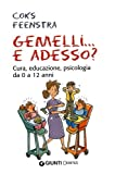 img - for Gemelli. . . e adesso? Cura, educazione, psicologia da 0 a 12 anni (Italian Edition) book / textbook / text book