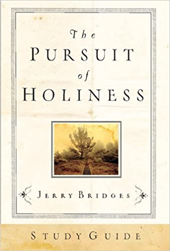 The Pursuit of Holiness Study Guide: Jerry Bridges: 9781576839881 ...