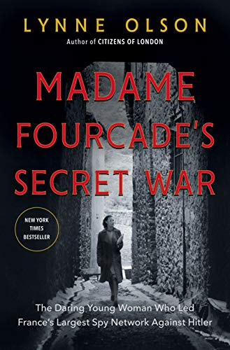 - Madame Fourcade's Secret War: The Daring Young Woman Who Led France's Largest Spy Network Against Hitler