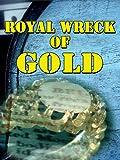 Royal Wreck Of Gold